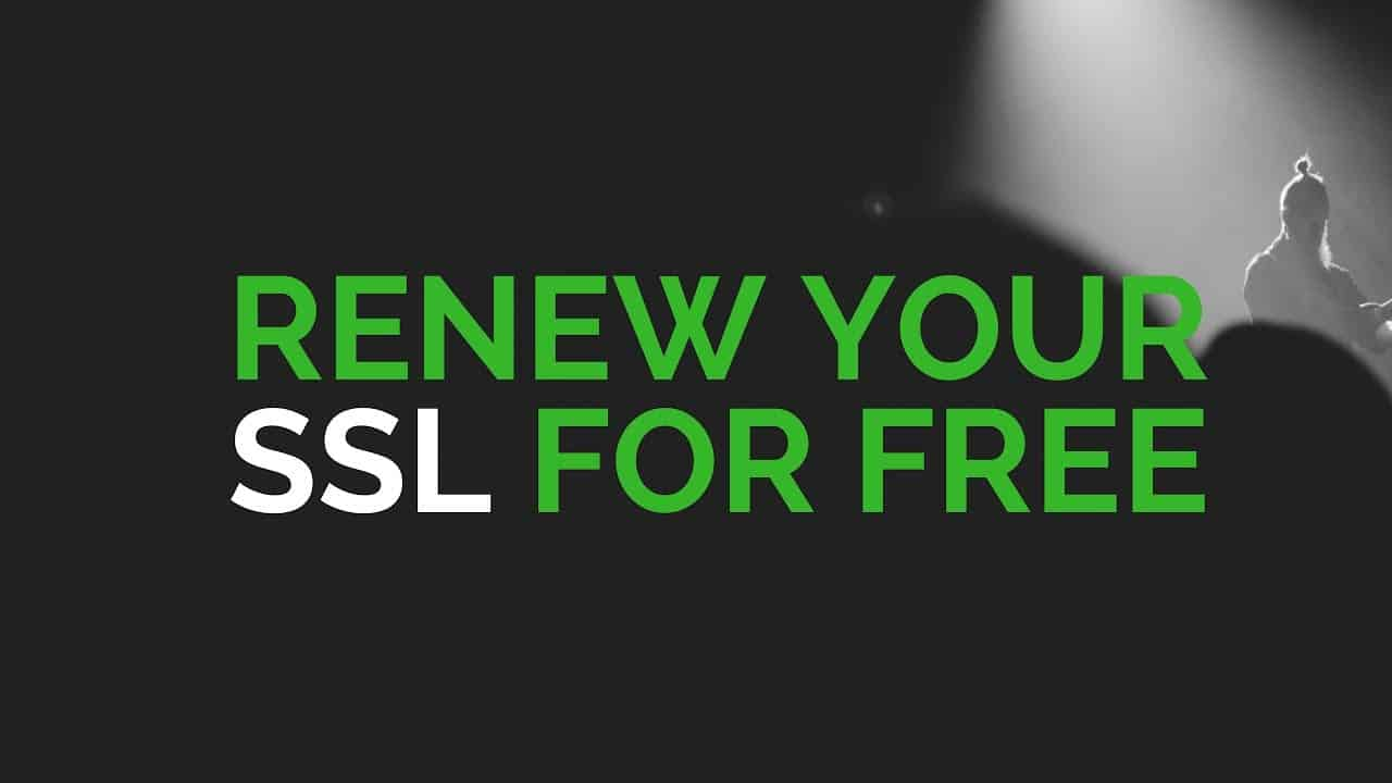 How To Renew Your SSL Certificates for FREE